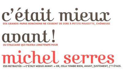 Michel Serres : C'était mieux avant !
