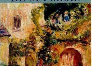 Marcel Pagnol : Le château de ma mère